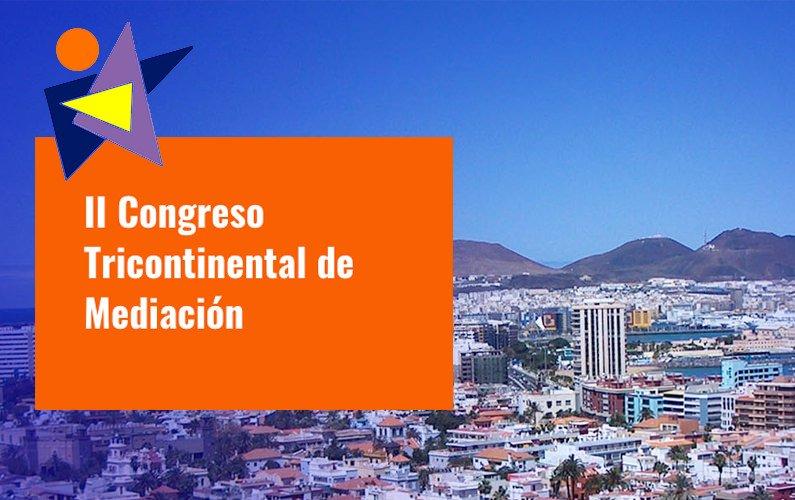 II Congreso Atlántico Tricontinental de Mediación